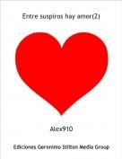Alex910 - Entre suspiros hay amor(2)