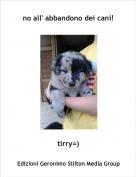 tirry=) - no all' abbandono dei cani!