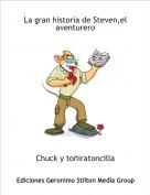 Chuck y toñiratoncilla - La gran historia de Steven,el aventurero