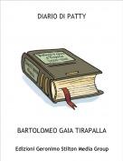 BARTOLOMEO GAIA TIRAPALLA - DIARIO DI PATTY