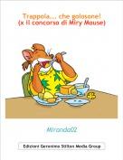 Miranda02 - Trappola... che golosone! (x il concorso di Miry Mouse2)