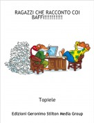 Topiele - RAGAZZI CHE RACCONTO COI BAFFI!!!!!!!!!!