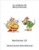 Marcherone 123 - La calabaza de Mentomentodo