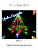 Machi - Efectos Especiales 2