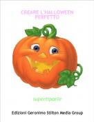 supertipaele - CREARE L'HALLOWEEN PERFETTO