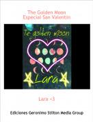 Lara <3 - The Golden MoonEspecial San Valentin