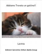 Lavinia - Abbiamo Trovato un gattino!!