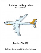 PulcinoPio (IT) - Il mistero della gondoladi cristallo