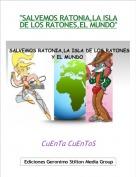 """CuEnTa CuEnToS - """"SALVEMOS RATONIA,LA ISLA DE LOS RATONES,EL MUNDO"""""""