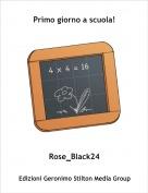 Rose_Black24 - Primo giorno a scuola!