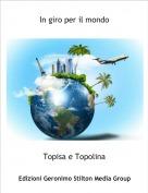 Topisa e Topolina - In giro per il mondo