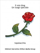 topolacchia - Il mio blogUn luogo speciale