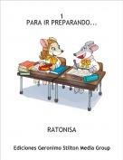 RATONISA - 1PARA IR PREPARANDO...