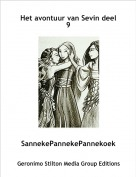 SannekePannekePannekoek - Het avontuur van Sevin deel 9