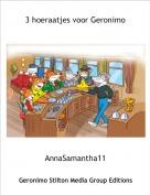 AnnaSamantha11 - 3 hoeraatjes voor Geronimo