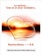 Ratolina Ratisa ----> R.R. - Lo sentirás...Cree en el amor verdadero..