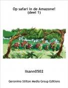 lisann0502 - Op safari in de Amazone!(deel 1)
