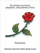 Piedratona - No existen escritores pequeños, solo poemas chicos