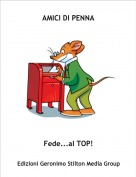 Fede...al TOP! - AMICI DI PENNA
