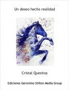 Cristal Quesitos - Un deseo hecho realidad