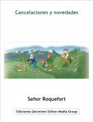 Señor Roquefort - Cancelaciones y novedades