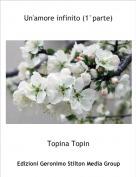 Topina Topin - Un'amore infinito (1°parte)