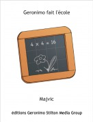 Majvic - Geronimo fait l'école