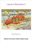beatopetta - I gossip di Beatopetta 2