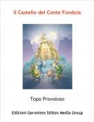 Topo Provoloso - Il Castello del Conte Fondula