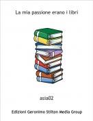 asia02 - La mia passione erano i libri