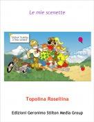 Topolina Rosellina - Le mie scenette