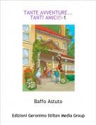 Baffo Astuto - TANTE AVVENTURE...TANTI AMICI!!-1