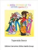Toperalda Dance - LA MODA SECONDO LE TEA SISTERS (parte 2°)