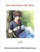 L.W - Mis colecciones y Mis libros