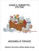 MOZZARELLO TOPAZZO - CHIUDI IL RUBINETTO,STILTON!