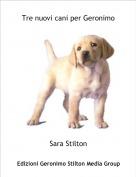 Sara Stilton - Tre nuovi cani per Geronimo