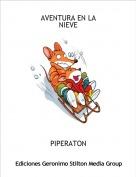 PIPERATON - AVENTURA EN LANIEVE
