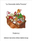 """Federico - """"Lo Smeraldo della Foresta"""""""