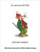 princesa roedora - el concurso de Eski