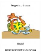 sasusci - Trappola... il cuoco