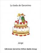 Jorge - La boda de Geronimo