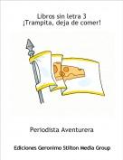 Periodista Aventurera - Libros sin letra 3¡Trampita, deja de comer!