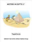TopoCiccio - MISTERO IN EGITTO 3°
