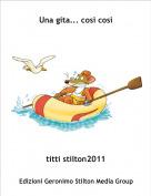 titti stilton2011 - Una gita... così così