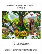 RATONAMOLONA - ANIMALES SUPERRATONICOS1 PARTE