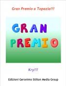 Kry!!! - Gran Premio a Topazia!!!