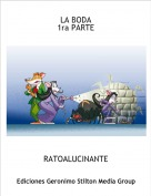 RATOALUCINANTE - LA BODA1ra PARTE