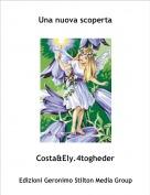 Costa&Ely.4togheder - Una nuova scoperta
