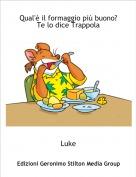 Luke - Qual'è il formaggio più buono?Te lo dice Trappola