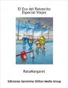 RatoMargaret - El Eco del RatoncitoEspecial Viajes